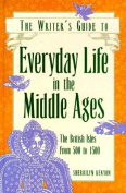 Writer's Guide to Everyday Life in the Middle Ages
