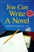 You Can Write a Novel You Can Write a Novel