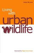 Living with Urban Wildlife