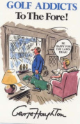 Golf Addicts to the Fore!