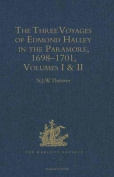 The Three Voyages of Edmond Halley in the Paramore, 1698-1701