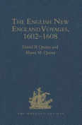 The English New England Voyages 1602-1608
