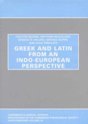 Greek and Latin from an Indo-European Perspective