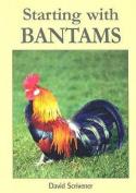 Starting with Bantams