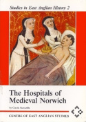 The Hospitals of Medieval Norwich