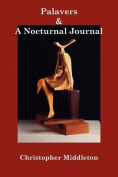 Palavers, and a Nocturnal Journal