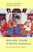 Begums, Thugs, and White Mughals
