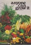 Anyone Can Grow it