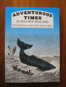 Adventurous Times in Old New Zealand