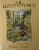 The Living Kitchen - a New Zealand Companion to Herbs, Wholefoods, Health and Happiness