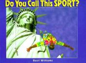 Do You Call This Sport?