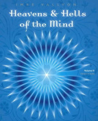 Heavens and Hells of the Mind