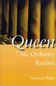 A Queen of No Ordinary Realms