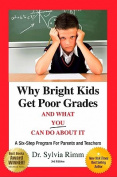 Why Bright Kids Get Poor Grades and What You Can Do about It