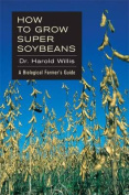How to Grow Super Soybeans
