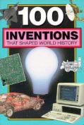 100 Inventions That Shaped World History