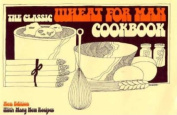 The Classic Wheat for Man Cook Book