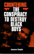 Countering the Conspiracy to Destroy Black Boys Vol. I