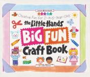 The Little Hands Big Fun Craft Book