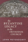 The Byzantine Legacy in the Orthodox Church