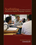 Scaffolding the Academic Success of Adolescent English Language Learners