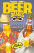 Beer Games II