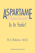 Aspartame Nutrasweet is It Safe