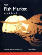 The Fish Market Cook Book