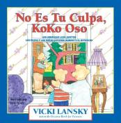 No Es Tu Culpa, Koko Oso [Spanish]