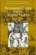 Shakespeare's Theatre & the Dramatic Tradition