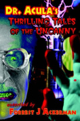 Dr. Acula's Thrilling Tales of the Uncanny