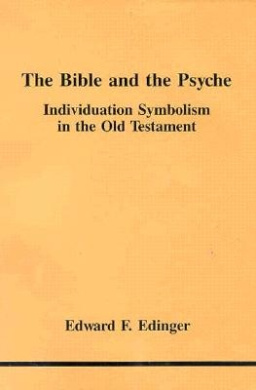The Bible and the Psyche: Individuation Symbolism in the Old Testament