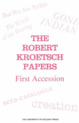 The Robert Kroetsch Papers, First Accesion