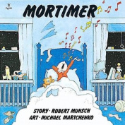 Mortimer (Munsch for Kids)
