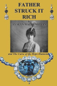 Father Struck It Rich and The Curse of the Hope Diamond