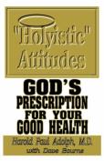 """Holyistic"" Attitudes"
