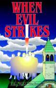 When Evil Strikes