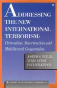 Addressing the New International Terrorism