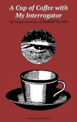 A Cup of Coffee with My Interrogator