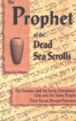 The Prophet of the Dead Sea Scrolls