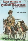 Lost Mines & Buried Treasure of Old Wyoming