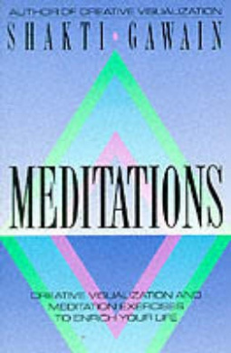 Meditations: Creative Visualisation and Meditation Exercises to Enrich Your Life