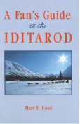 A Fan's Guide to the Iditarod
