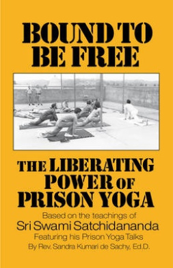 Bound to Be Free: The Liberating Power of Prison Yoga