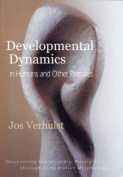 Developmental Dynamics in Humans and Other Primates
