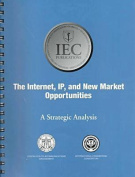 The Internet, IP, and New Market Opportunities