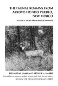 The Faunal Remains from Arroyo Hondo Pueblo, New Mexico