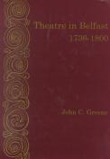 Theatre in Belfast, 1736-1800