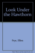 Look Under the Hawthorn