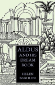 Aldus & His Dream Book  : An Illustrated Essay